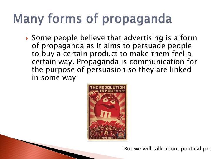 Many forms of propaganda