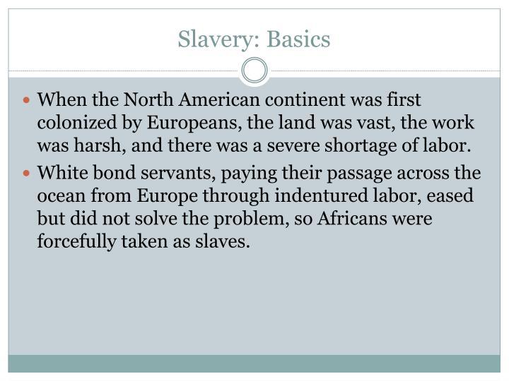 Slavery basics