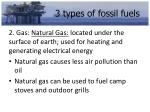 3 types of fossil fuels1