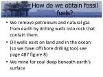 how do we obtain fossil fuels