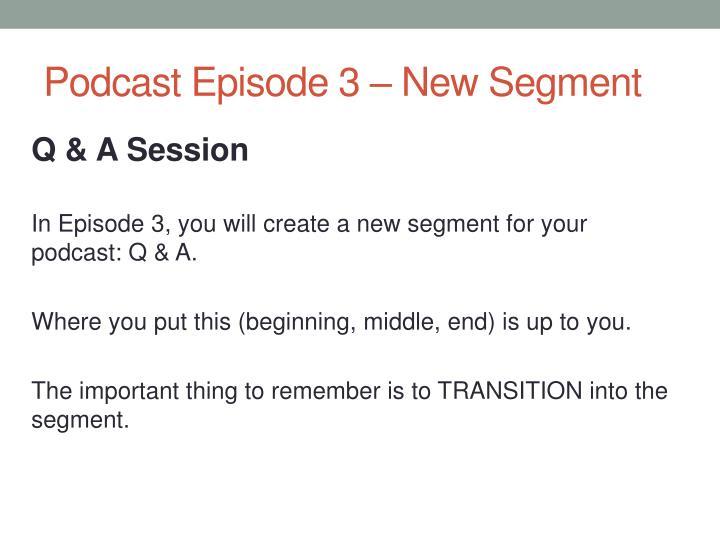 Podcast episode 3 new segment2