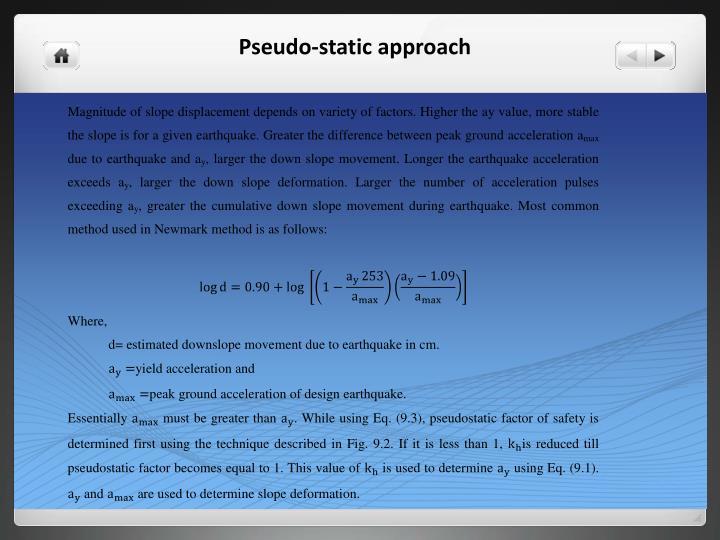 Pseudo-static approach