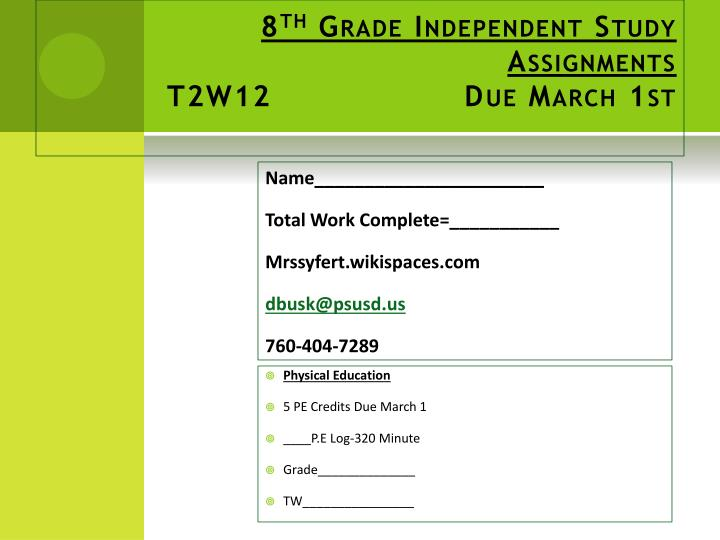 8 th grade independent study assignments t2w12 due march 1st