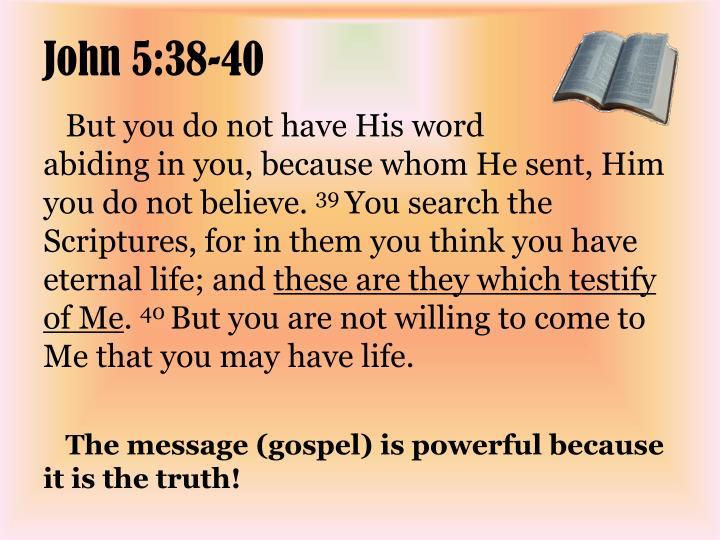 John 5:38-40