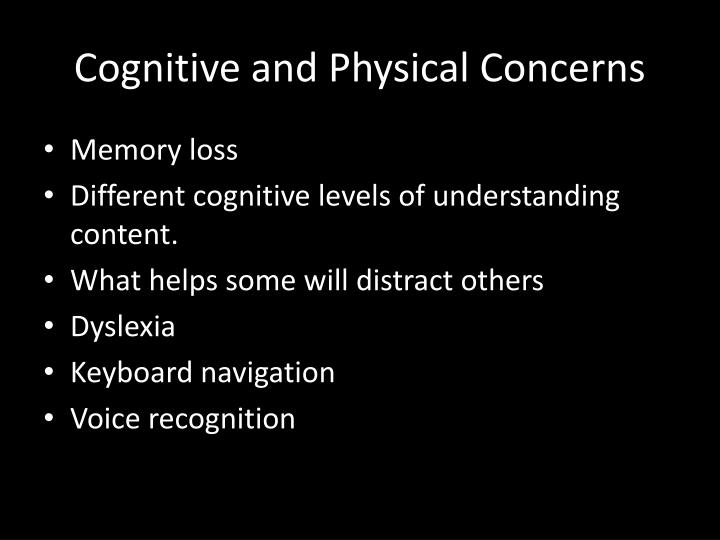Cognitive and Physical Concerns