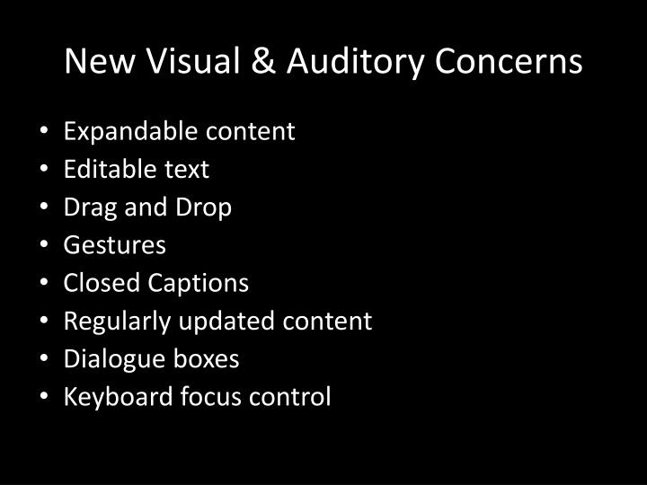 New Visual & Auditory Concerns