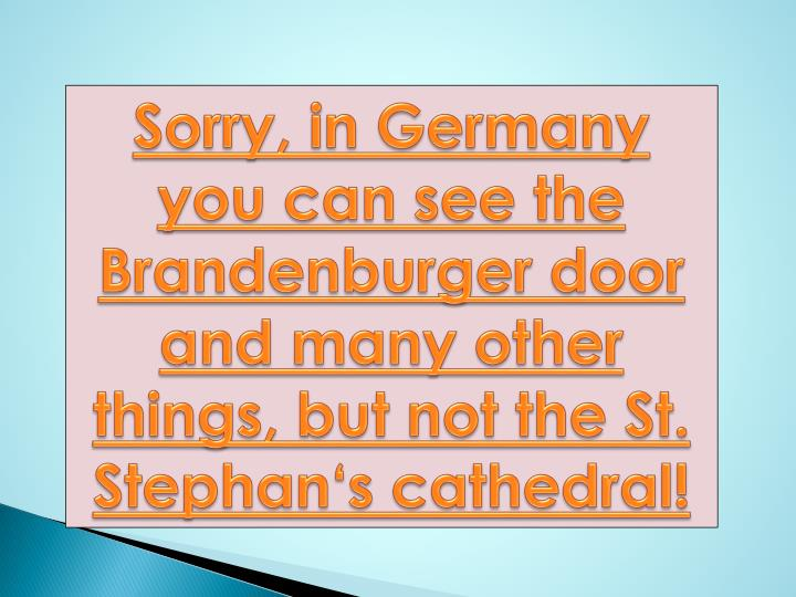 Sorry, in Germany