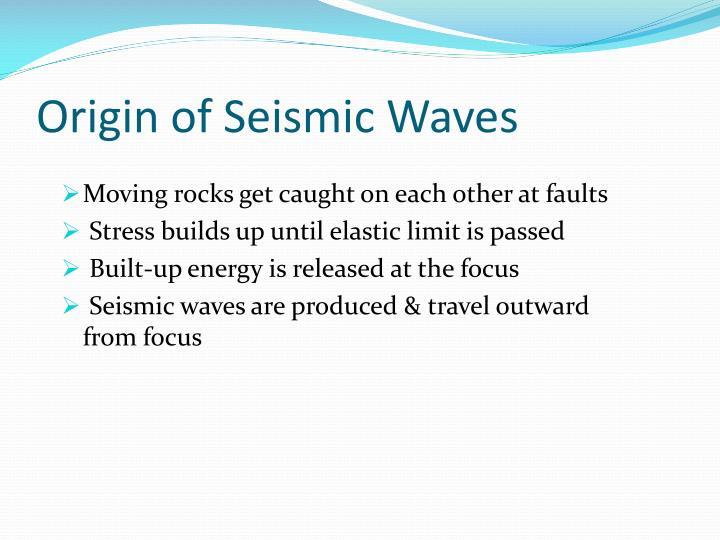 Origin of seismic waves