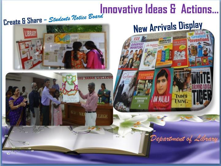 Innovative Ideas &  Actions…