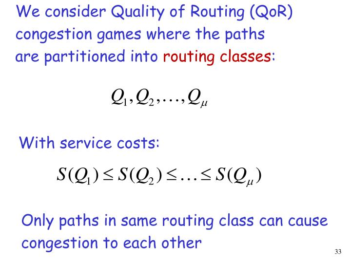 We consider Quality of Routing (