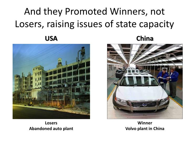 And they Promoted Winners, not Losers, raising issues of state capacity