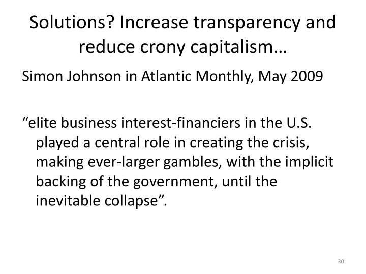 Solutions? Increase transparency and reduce crony capitalism…