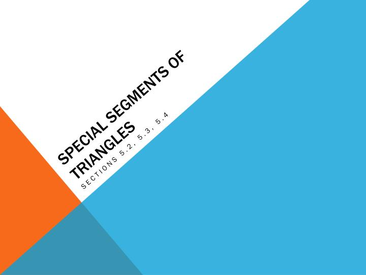 Special segments of triangles