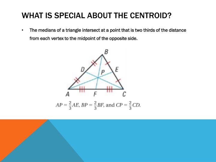 What is special about the Centroid?