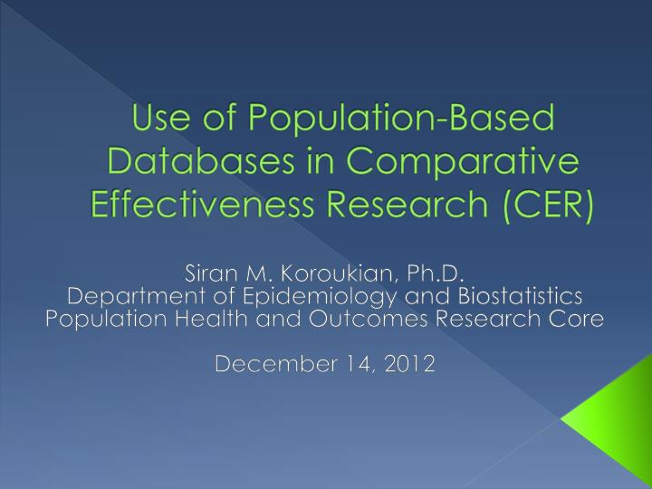 use of population based databases in comparative effectiveness research cer n.