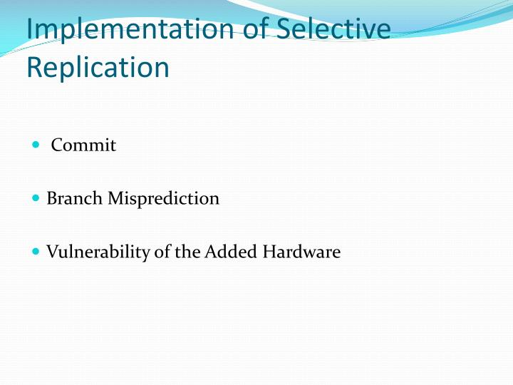 Implementation of Selective Replication
