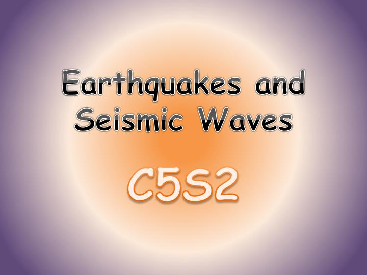 earthquakes and seismic waves n.