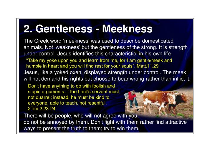 2. Gentleness - Meekness