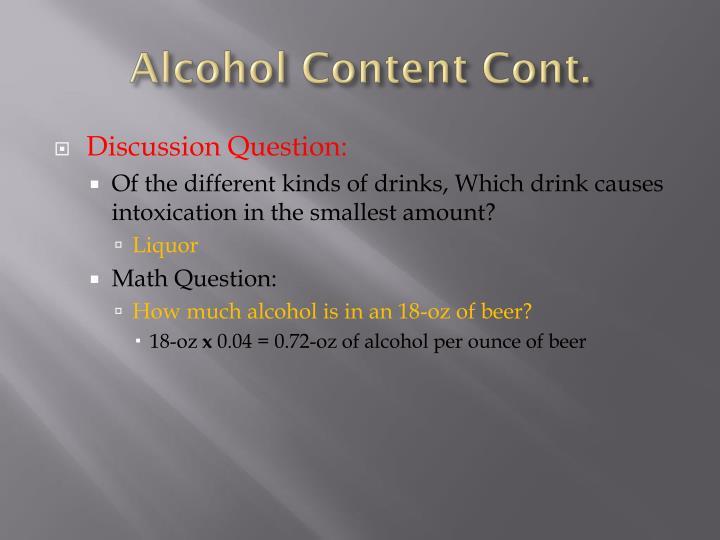 Alcohol Content Cont.