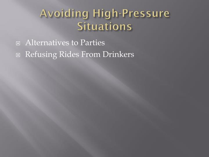 Avoiding High-Pressure Situations