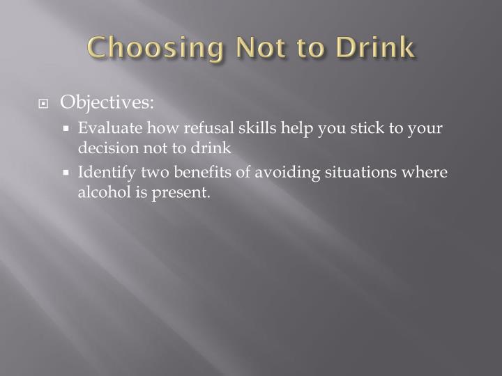 Choosing Not to Drink