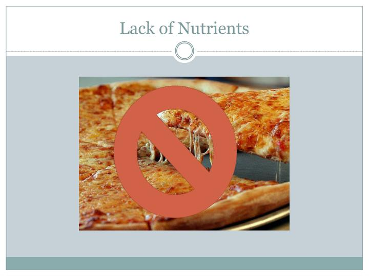 Lack of Nutrients