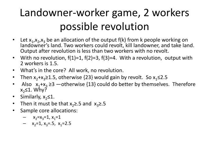 Landowner worker game 2 workers possible revolution