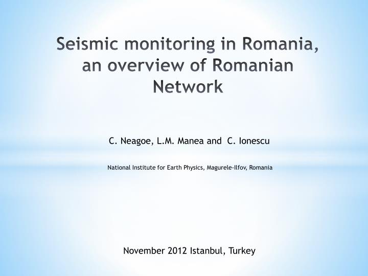 seismic monitoring in romania an overview of romanian network n.