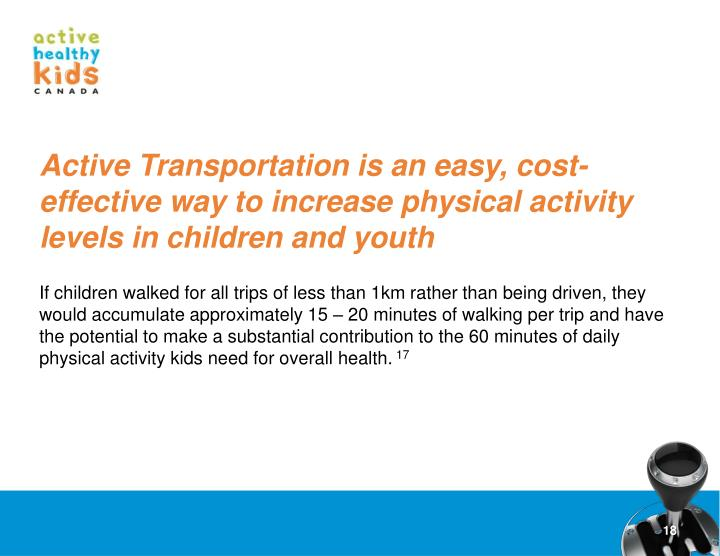 Active Transportation is an easy, cost-effective way to increase physical activity levels in children and youth
