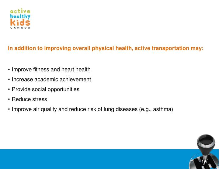 In addition to improving overall physical health,