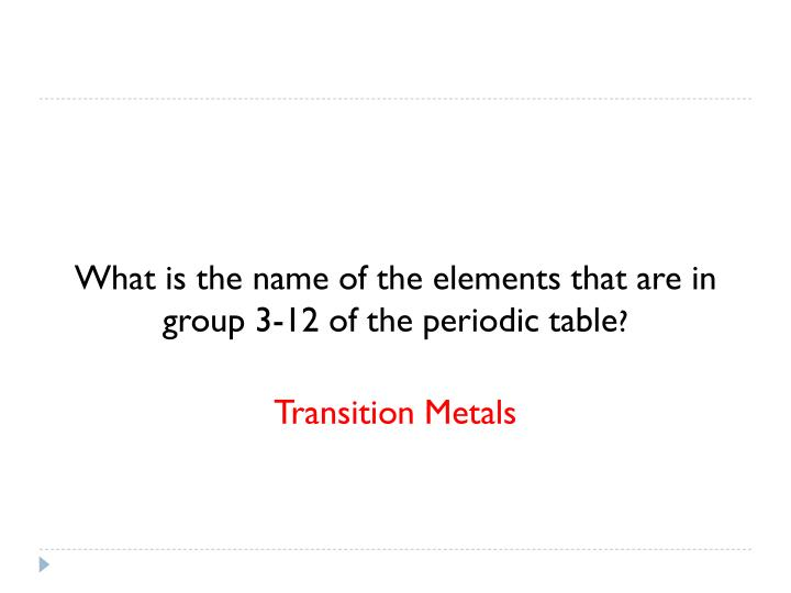 What is the name of the elements that are in group 3-12 of the periodic table