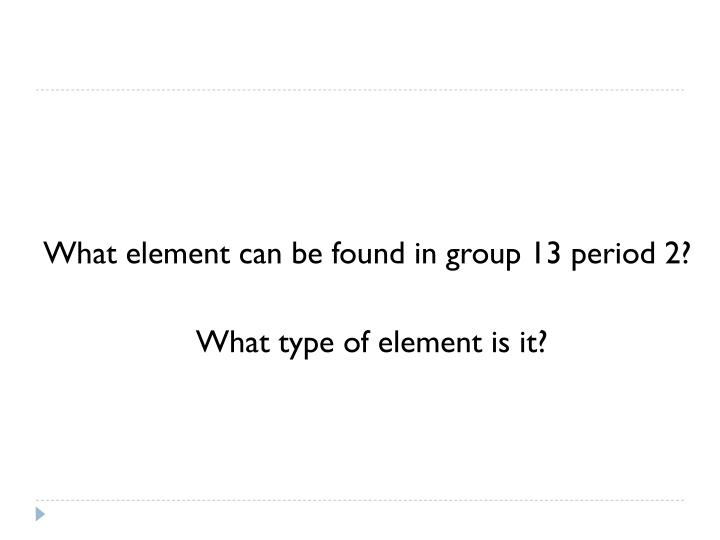 What element can be found in group 13 period 2?