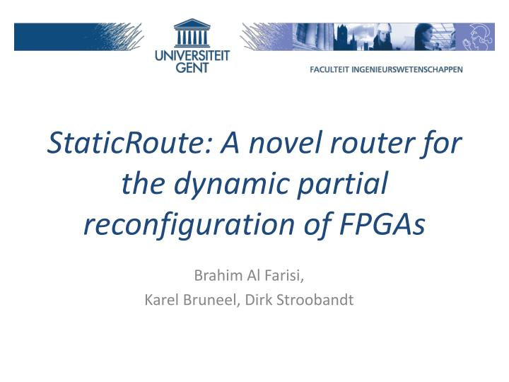 Staticroute a novel router for the dynamic partial reconfiguration of fpgas