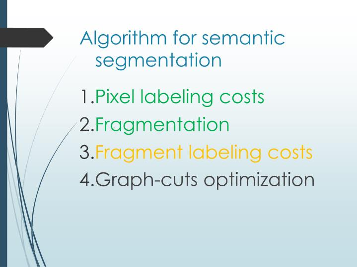 Algorithm for semantic segmentation