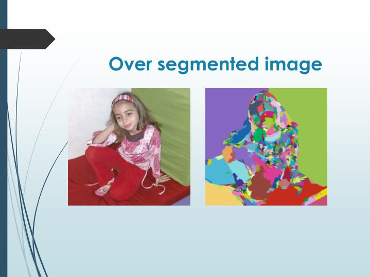Over segmented image