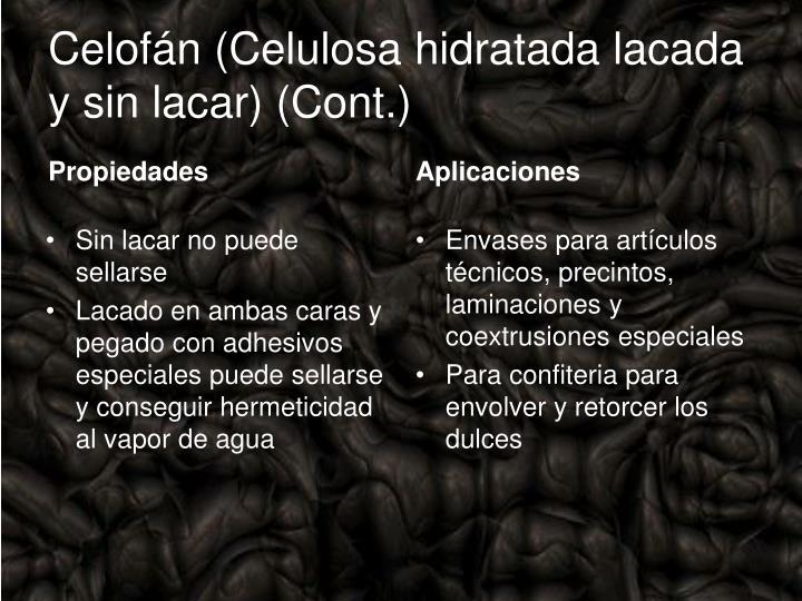 Celofán (Celulosa hidratada lacada y sin lacar) (Cont.)