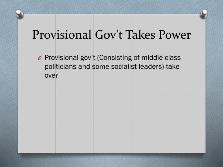Provisional Gov't Takes Power