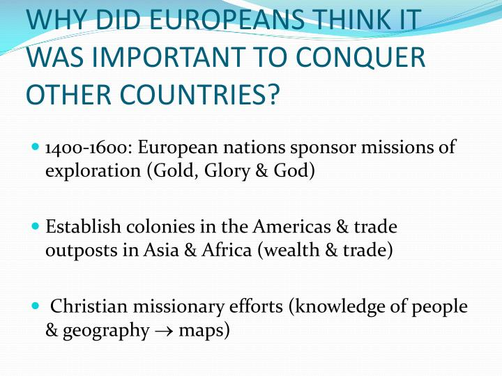 Why did europeans think it was important to conquer other countries