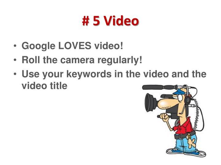 # 5 Video