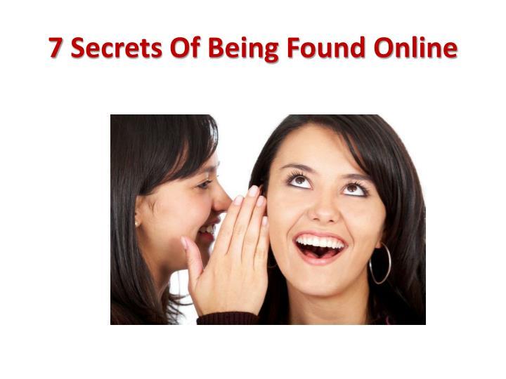 7 Secrets Of Being Found Online