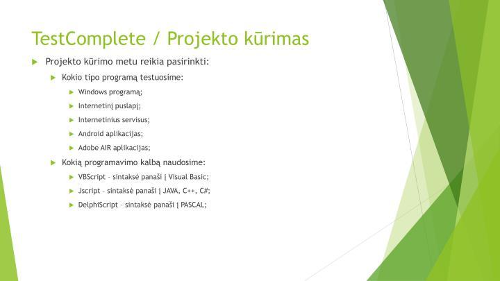 TestComplete / Projekto kūrimas