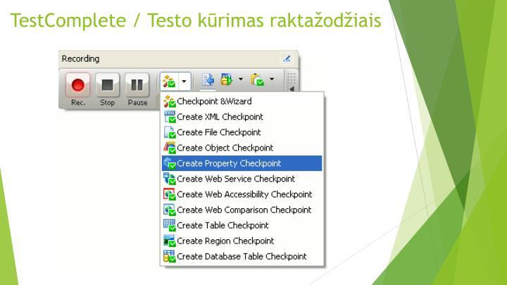 TestComplete / Testo kūrimas raktažodžiais