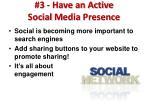 3 have an active social m edia p resence