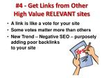 4 get l inks from other high v alue relevant sites