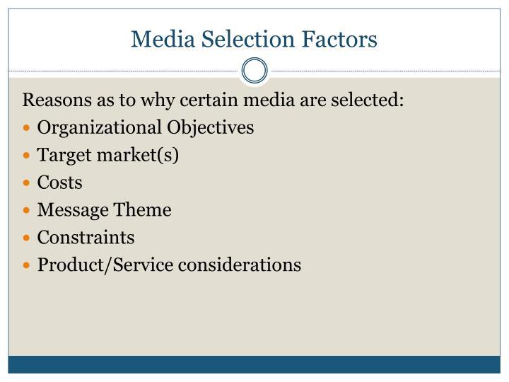 Media Selection Factors