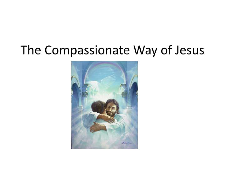 the compassionate way of jesus n.