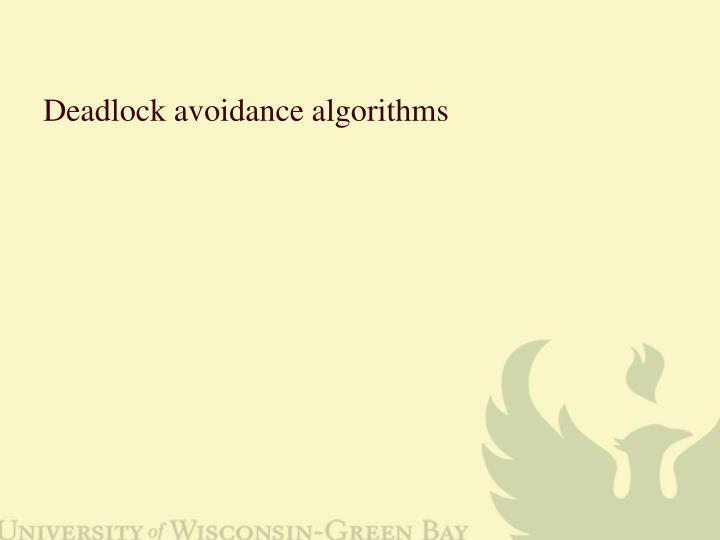 Deadlock avoidance algorithms