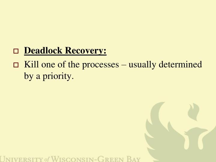 Deadlock Recovery: