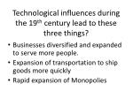 technological influences during the 19 th century lead to these three things