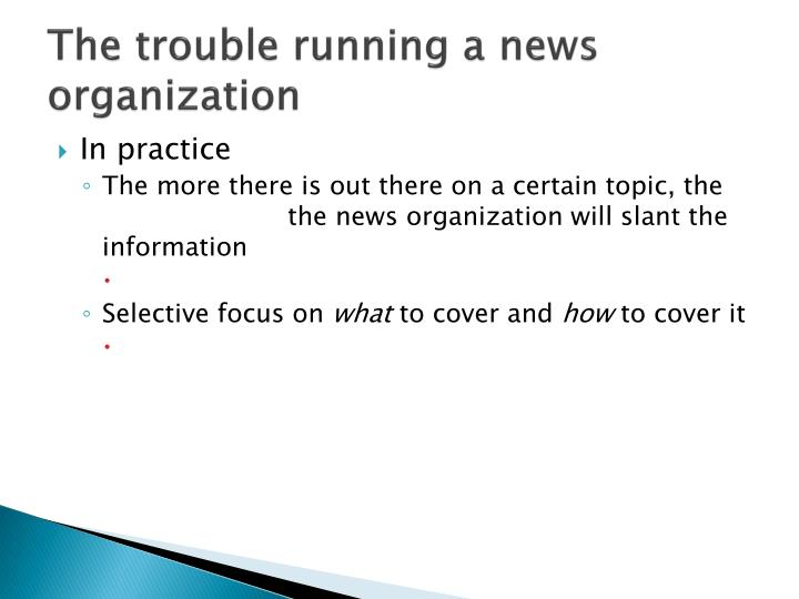 The trouble running a news organization